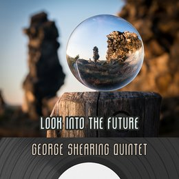 Look Into The Future — George Shearing Quintet