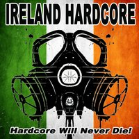 Ireland Hardcore - Hardcore Will Never Die! — сборник