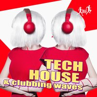 Tech House & Clubbing Waves — сборник