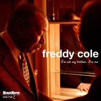 I'm Not My Brother, I'm Me — Freddy Cole