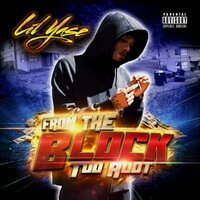 From the Block Too Alot — Lil Yase