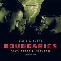 Boundaries — A.M.C & Turno, Phantom, Dreps