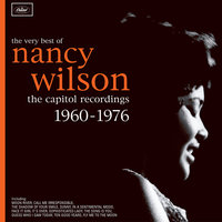 The Very Best Of Nancy Wilson: The Capitol Recordings 1960-1976 — Nancy Wilson