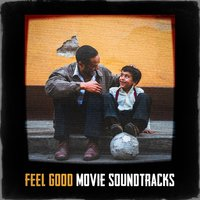 Feel Good Movie Soundtracks — саундтрек, Best Movie Soundtracks