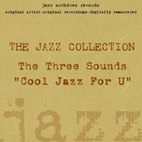 Cool Jazz for U — The Three Sounds