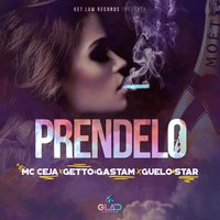 Prendelo — MC Ceja, Guelo Star, Getto & Gastam