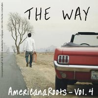 The Way - Americana Roots, Vol. 4 — сборник