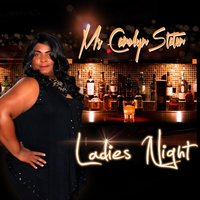 Ladies Night — Ms Carolyn Staten