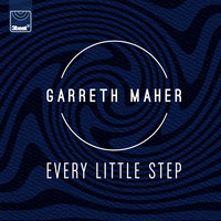 Every Little Step — Garreth Maher