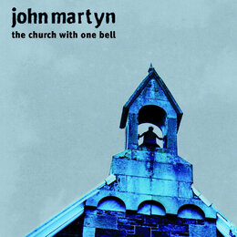 The Church With One Bell — John Martyn