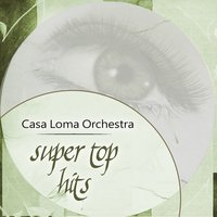 Super Top Hits — Casa Loma Orchestra