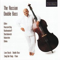 The Russian Double Bass — Serge Koussevitzky, Leon Bosch, Sung-Suk Kang