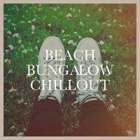 Beach Bungalow Chillout — Габриэль Форе, Buddha Zen Chillout Bar Music Café, Ibiza Chill Out, Chillout Jazz