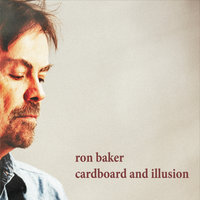 Cardboard and Illusion — Ron Baker