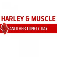 Another Lonely Day — Harley, Muscle
