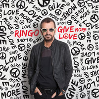 Give More Love — Ringo Starr