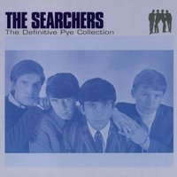 The Definitive Pye Collection — The Searchers
