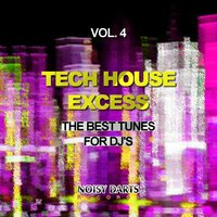 Tech House Excess, Vol. 4 (The Best Tunes for DJ's) — сборник
