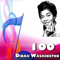100 Dinah Washington — Dinah Washington