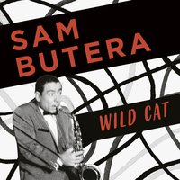 Sam Butera, Wild Cat — Sam Butera