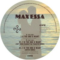 2 Be the One U Want — Max Essa