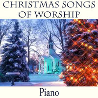 Christmas Songs of Worship - Piano — The O'Neill Brothers Group, Christian Christmas Music