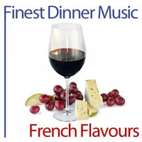 Finest Dinner Music: French Flavours — French Flavours