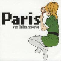 When I Laid My Eyes on You — Paris