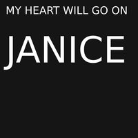 My Heart Will Go On — Janice