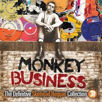 Monkey Business: The Definitive Skinhead Reggae Collection — сборник