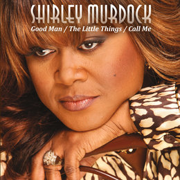Good Man / The Little Things / Call Me — Shirley Murdock