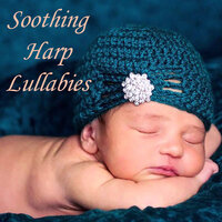 Soothing Harp Lullabies — Lullabies for Deep Meditation, Baby Lullaby