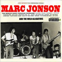 Marc Jonson and the Wild Alligators — Wayne Kramer, Richard Lloyd, Drew Zingg, Marc Jonson, Mike Masaros