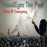 State of Emergency — VisualEyez The Poet
