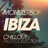 Monsters of Ibiza Chillout Tales Collection — сборник