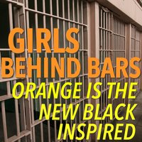 Girls Behind Bars - 'Orange Is The New Black' Inspired — сборник