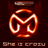 She Is Crazy — Nosta 2 Larue