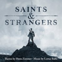 Saints & Strangers (Music from the Miniseries) — Hans Zimmer, Lorne Balfe, Hans Zimmer & Lorne Balfe