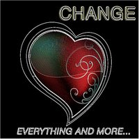 Everything and More... — Change