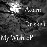 My Wish - EP — Adam Driskell