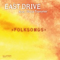 Folksongs — East Drive, Olivia Trummer