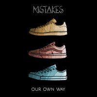 Our Own Way — Mistakes