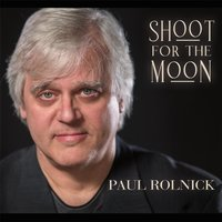 Shoot for the Moon — Paul Rolnick