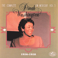 The Complete Dinah Washington On Mercury Vol.5  (1956-1958) — Dinah Washington