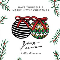 Have Yourself a Merry Little Christmas — Gina Osorno & The Dreamers