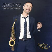 Professor Cunningham And His Old School: Swing It Out! — Adrian Cunningham