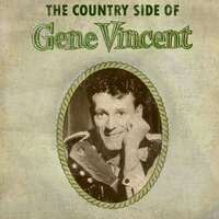 The Country Side of Gene Vincent — Gene Vincent