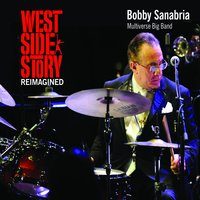 West Side Story Reimagined — Леонард Бернстайн, Bobby Sanabria, Bobby Sanabria Big Band, Bobby Sanabria Multiverse Big Band
