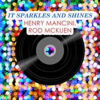 It Sparkles And Shines — H. Mancini, Rod McKuen