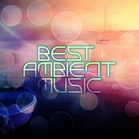 The Best of Ambient Music - Meditation, Sleep, Massage, Yoga, Spa, Therapy, Piano Sounds — Relaxing Music Pro Effects Unlimited